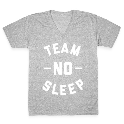 Team No Sleep V-Neck Tee Shirt