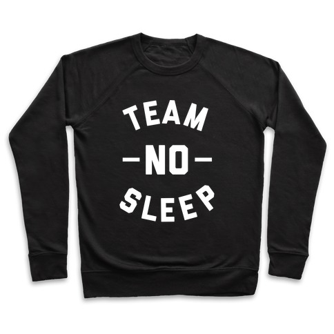 Team No Sleep Pullover