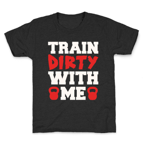 Train Dirty With Me Kids T-Shirt