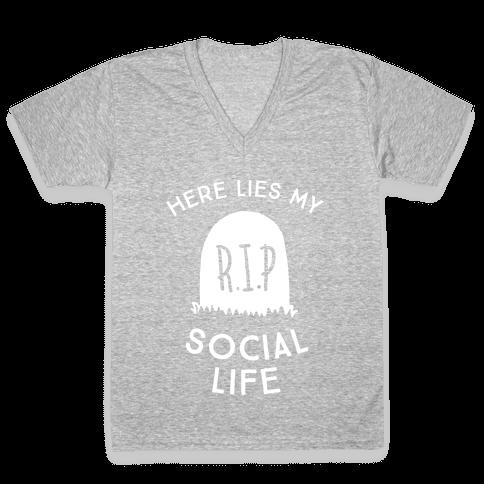 Here Lies My Social Life V-Neck Tee Shirt