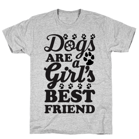 Dogs Are A Girls Best Friend Mens T-Shirt