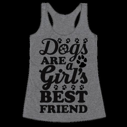 Dogs Are A Girls Best Friend Racerback Tank Top