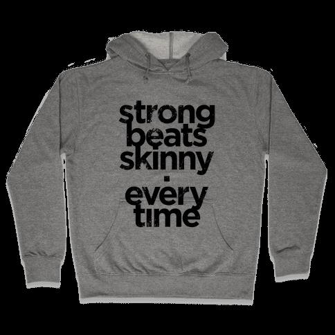 Strong Beats Skinny (Tank) Hooded Sweatshirt
