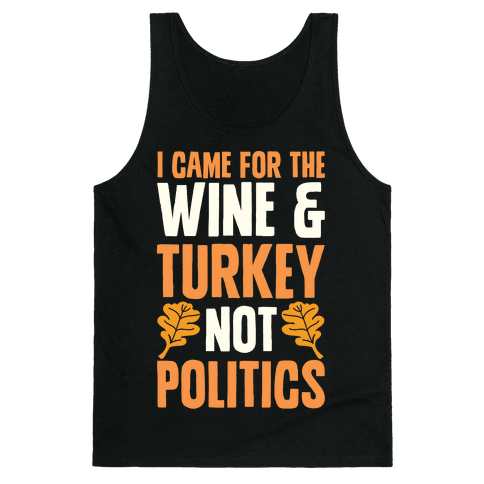 I Came For The Wine & Turkey Not Politics Tank Top