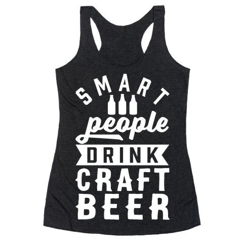 Smart People Drink Craft Beer Racerback Tank Top