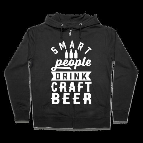 Smart People Drink Craft Beer Zip Hoodie