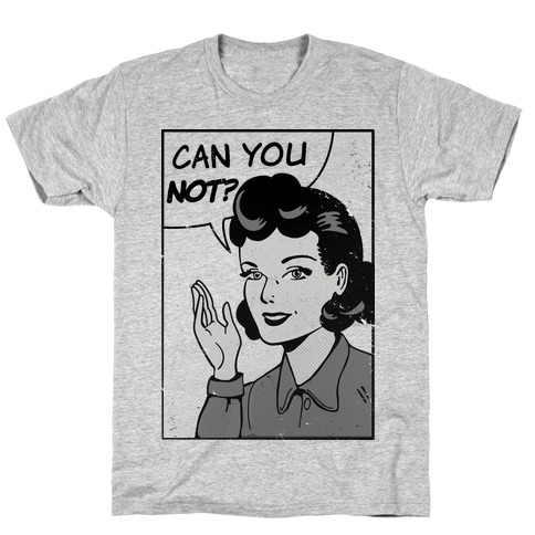 Can You Not Vintage Comic Panel T-Shirt