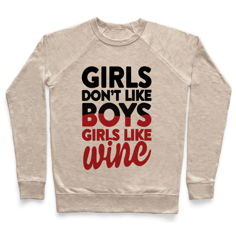 Girls Don't Like Boys, Girls Like Wine Pullover