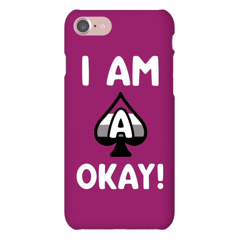 I Am A-Okay! Phone Case