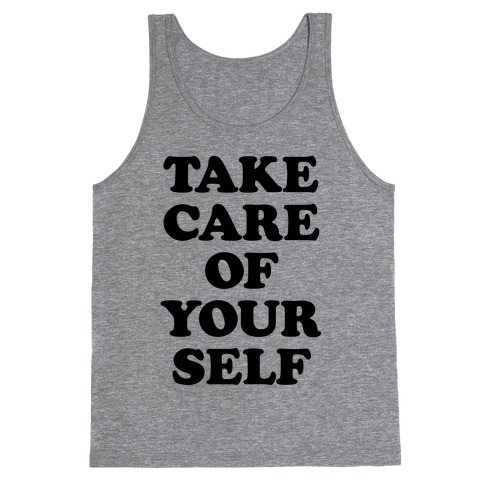 Take Care Of Yourself Tank Top