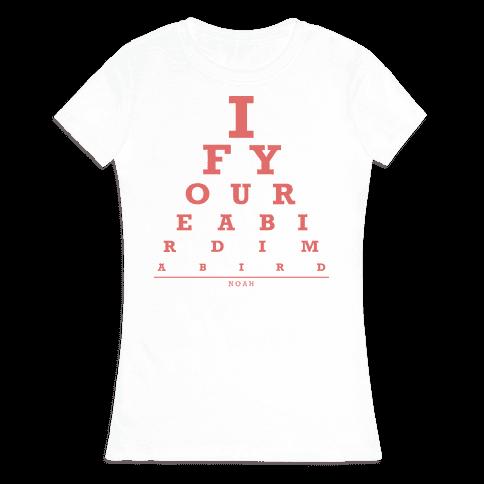 If You're a Bird I'm a Bird Womens T-Shirt