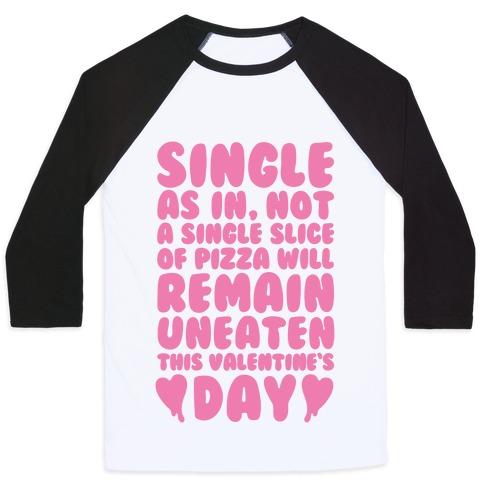 Single Slice Pizza Valentine Baseball Tee