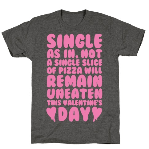 Single Slice Pizza Valentine T-Shirt