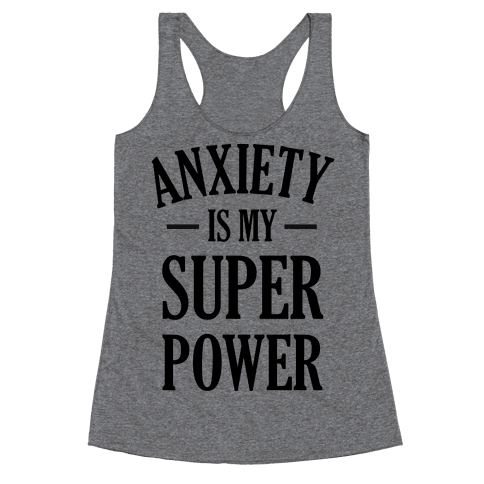 Anxiety Is My Superpower Racerback Tank Top