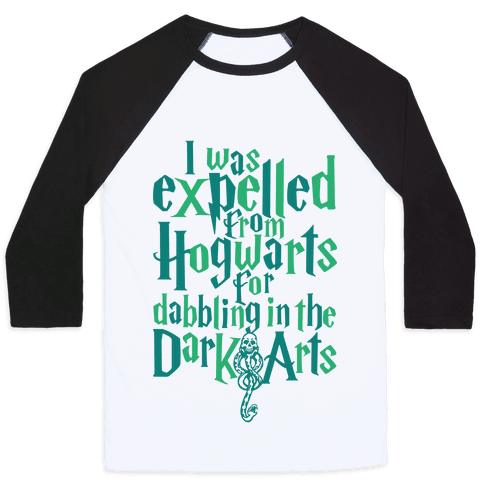 I Was Expelled From Hogwarts For Dabbling In The Dark Arts Baseball Tee