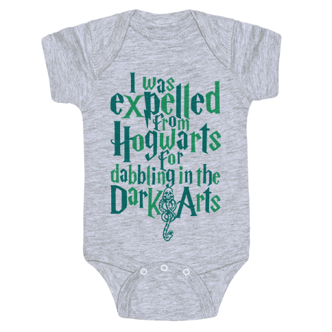 I Was Expelled From Hogwarts For Dabbling In The Dark Arts Baby Onesy