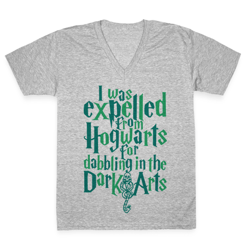 I Was Expelled From Hogwarts For Dabbling In The Dark Arts V-Neck Tee Shirt