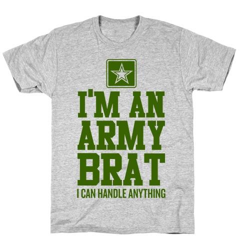 I'm An Army Brat T-Shirt