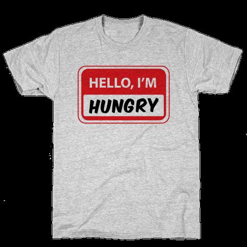 Hello I'm Hungry Mens T-Shirt