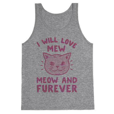 I Will Love Mew Meow and Furever Tank Top