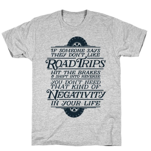 If Someone Says They Don't Like Road Trips Hit the Brakes T-Shirt