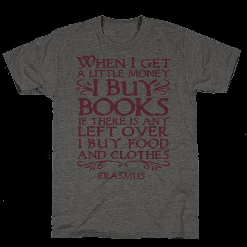 When I Get a Little Money I Buy Books Mens T-Shirt