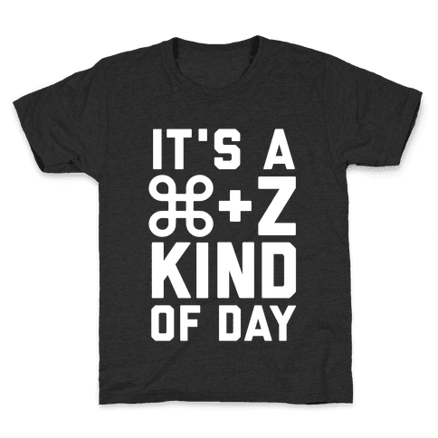 It's A Command + Z Kind Of Day Kids T-Shirt