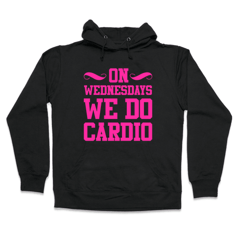 On Wednesdays We Do Cardio Hooded Sweatshirt