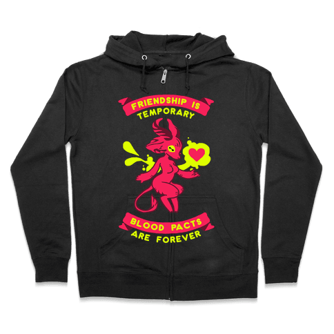Friendship is Temporary Blood Pacts Are Forever Zip Hoodie