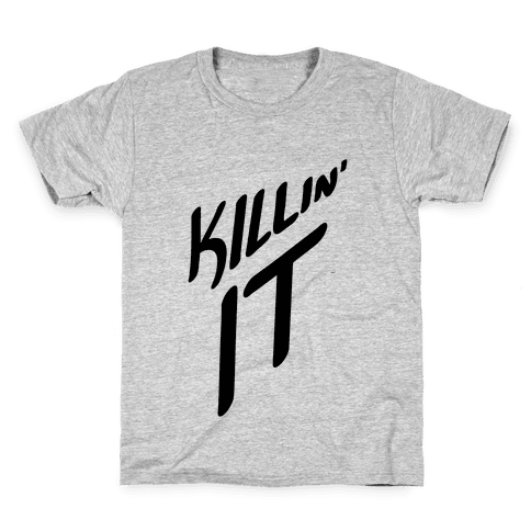 Killin' It Kids T-Shirt