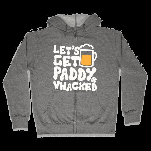 Let's Get Paddy Whacked Zip Hoodie