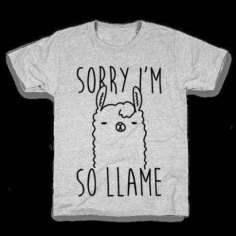 Sorry I'm So Llame Kids T-Shirt