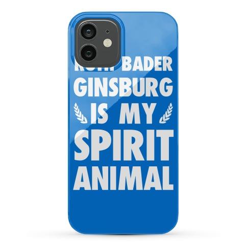 Ruth Bader Ginsburg is My Spirit Animal Phone Case