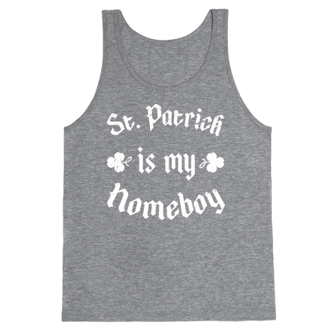 St. Patrick Is My HomeBoy Tank Top