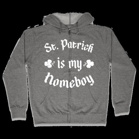 St. Patrick Is My HomeBoy Zip Hoodie