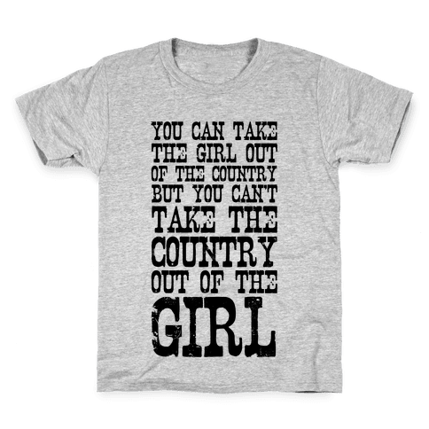You Can Take the Girl Out of the Country Kids T-Shirt