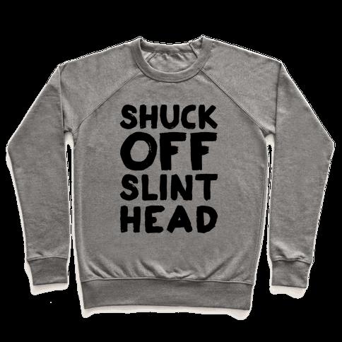 Shuck Off Slinthead Pullover