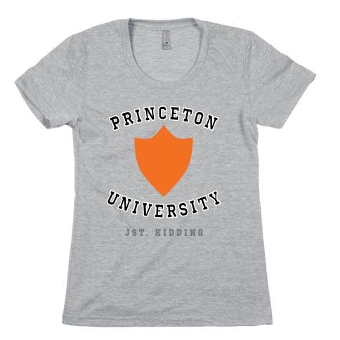Princeton (Just Kidding) Womens T-Shirt