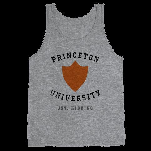 Princeton (Just Kidding) Tank Top