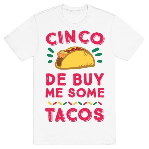 Cinco De Buy Me Some Tacos Mens T-Shirt