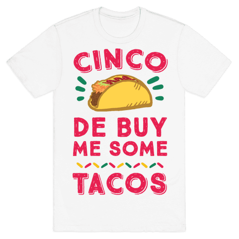 Cinco De Buy Me Some Tacos Mens T-Shirt