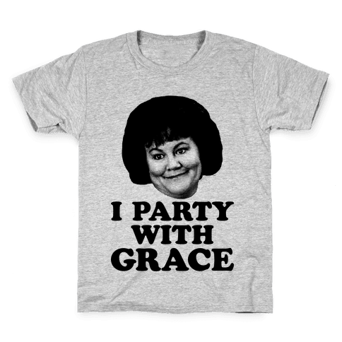 I Party With Grace Kids T-Shirt