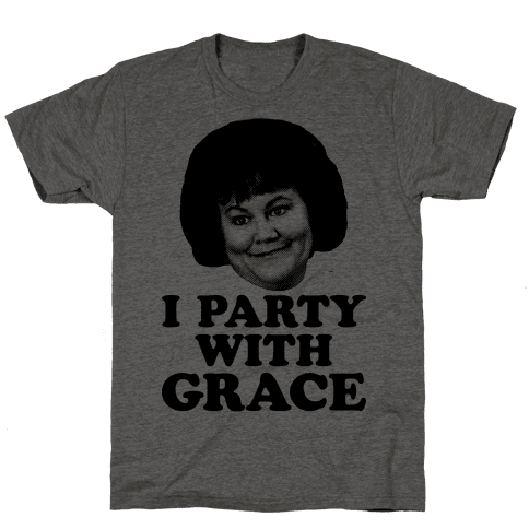 I Party With Grace