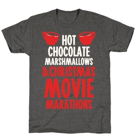 Hot Chocolate Marshmallows and Christmas Movie Marathons T-Shirt