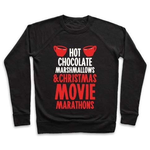 Hot Chocolate Marshmallows and Christmas Movie Marathons Pullover