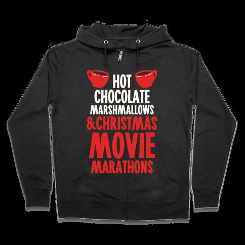 Hot Chocolate Marshmallows and Christmas Movie Marathons Zip Hoodie