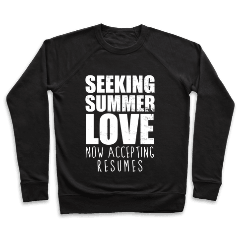 Seeking Summer Love (Now Accepting Resumes) (Dark Tank) Pullover