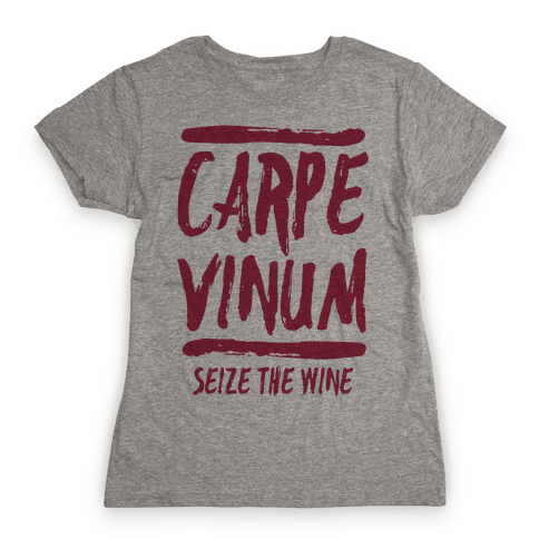 Carpe Vinum Womens T-Shirt
