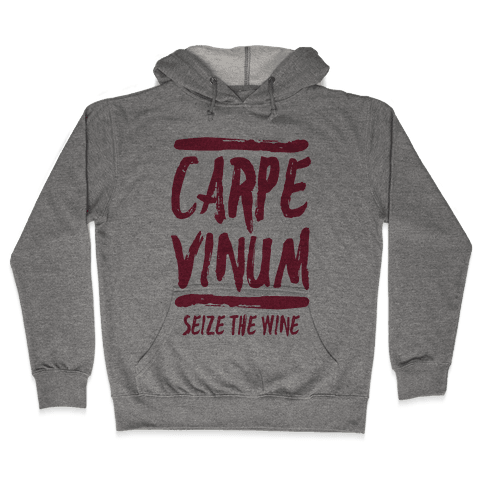 Carpe Vinum Hooded Sweatshirt