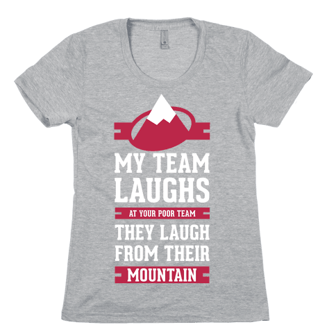Avalanche Laugh Womens T-Shirt